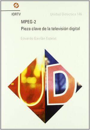 MPEG-2, PIEZA CLAVE DE LA TELEVISIÓN DIGITAL