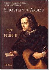 SEBASTIÁN DE ARBIZU. ESPÍA DE FELIPE II
