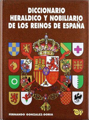 DICCIONARIO HERÁLDICO Y NOBILIARIO DE LOS REINOS DE ESPAÑA