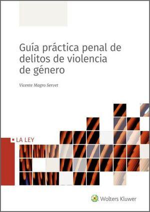 GUÍA PRÁCTICA PENAL DE DELITOS DE VIOLENCIA DE GÉNERO
