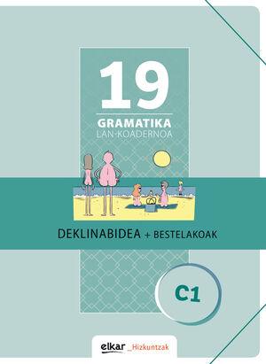 GRAMATIKA LAN-KOADERNOA 19 (C1) DEKLINABIDEA + BES