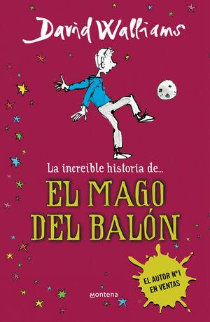 INCREIBLE HISTORIA DE EL MAGO DEL BALON