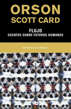 FLUJO  CUENTOS SOBRE FUTUROS HUMANOS (MAPAS EN UN ESPEJO 2)