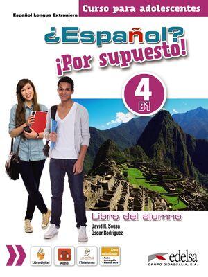 +ESPAñOL? IPOR SUPUESTO! 4 (NIVEL B1) - LIBRO DEL ALUMNO