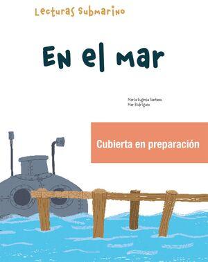 EN EL MAR. SUBMARINO 1.º PRIMARIA - LECTURA 2