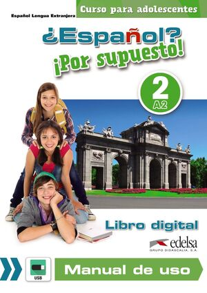ESPAÑOL POR SUPUESTO 2 A2 LIBRO DIGITAL Y MANUAL DE USO