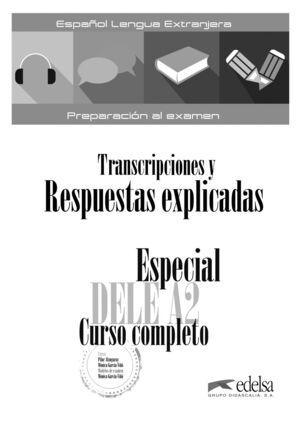 ESPECIAL DELE A2 CURSO COMPLETO. TRANSCRIPCIONES Y RESPUESTAS EXP