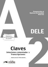 PREPARACIÓN AL DELE A2. RESPUESTAS EXPLICADAS Y TRANSCRIPCIONES. EDICIÓN 2020