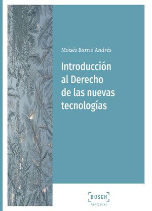 INTRODUCCION AL DERECHO DE LAS NUEVAS TECNOLOGIAS