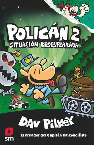POLICAN 2 SITUACION DESESPERRADA