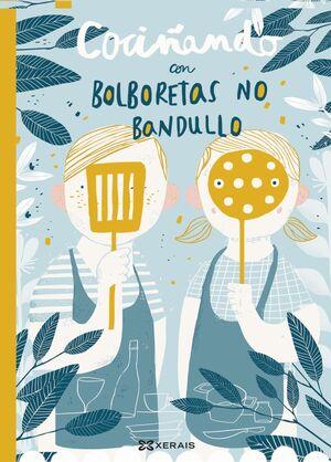 COCIñANDO CON BOLBORETAS NO BANDULLO
