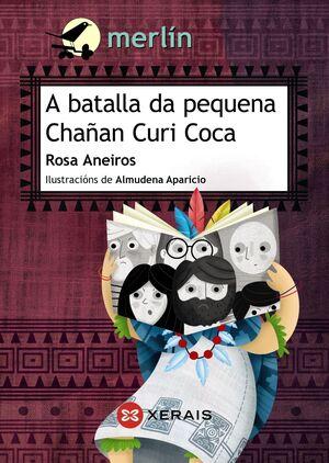 A BATALLA DA PEQUENA CHANÁN CURI COCA