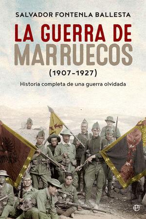 LA GUERRA DE MARRUECOS (1907 ? 1927)