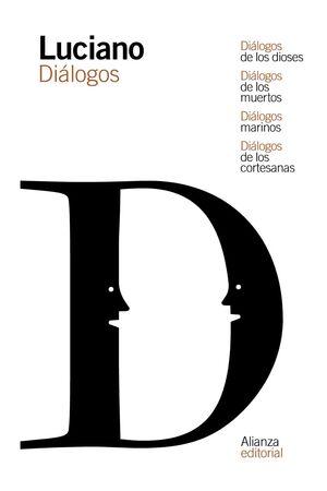 DIÁLOGOS DE LOS DIOSES / DIÁLOGOS DE LOS MUERTOS / DIÁLOGOS MARINOS / DIÁLOGOS D