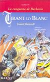 TIRANT LO BLANC - LLIBRE VI, LA CONQUESTA DE BARBARIA