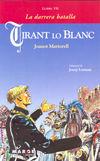 TIRANT LO BLANC - LLIBRE VII, LA DARRERA BATALLA