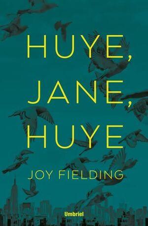 HUYE, JANE, HUYE!