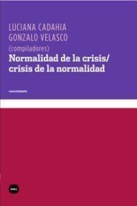 NORMALIDAD DE LA CRISIS / CRISIS DE LA NORMALIDAD