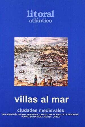 VILLAS AL MAR. CIUDADES MEDIEVALES