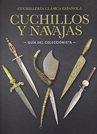 CUCHILLERÍA CLÁSICA ESPAÑOLA. CUCHILLOS Y NAVAJAS ANTIGUOS -GUÍA