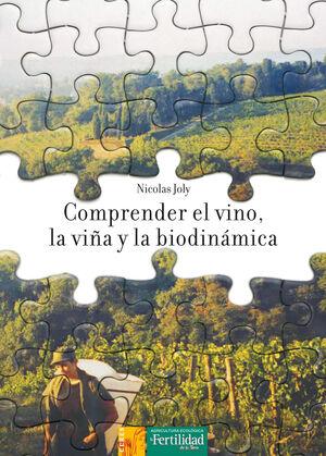 COMPRENDER EL VINO,LA VIÑA Y LA BIODINAMICA
