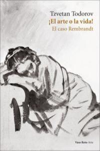 EL ARTE O LA VIDA  EL CASO REMBRANDT