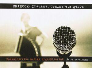 EMAROCK - IRAGANA, ORAINA ETA GEROA - 04 ZKA
