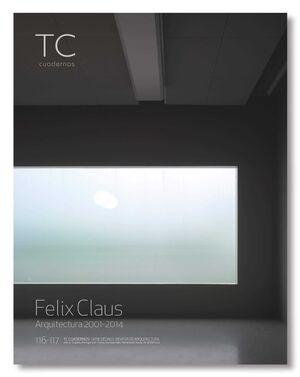 FELIX CLAUS. ARQUITECTURA 2001-2014