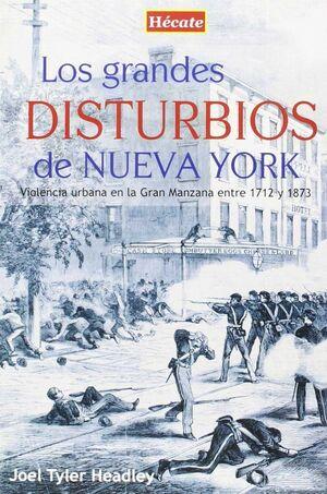 LOS GRANDES DISTURBIOS DE NUEVA YORK