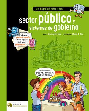 MIS PRIMERAS ELECCIONES: SECTOR PúBLICO Y SISTEMAS DE GOBIERNO (E