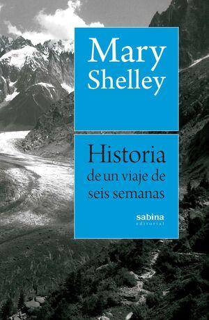 HISTORIA DE UN VIAJE DE SEIS SEMANAS POR FRANCIA, SUIZA, ALEMANIA
