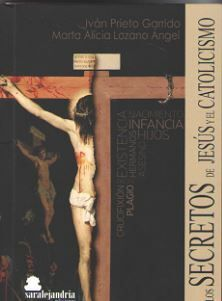 LOS SECRETOS DE JESOS Y EL CATOLICISMO