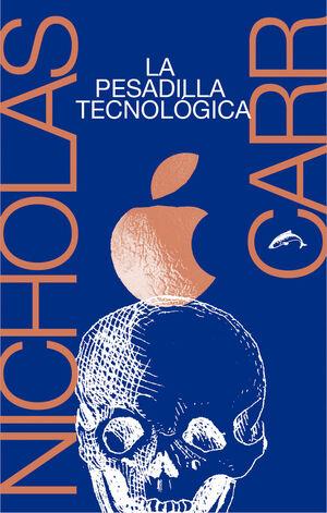 LA PESADILLA TECNOLÓGICA