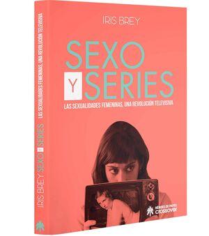 SEXO Y SERIES. LAS SEXUALIDADES FEMENINAS, UNA REVOLUCION TELEVIS