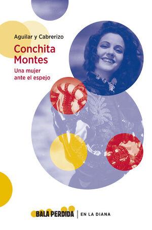 CONCHITA MONTES: UNA MUJER ANTE EL ESPEJO