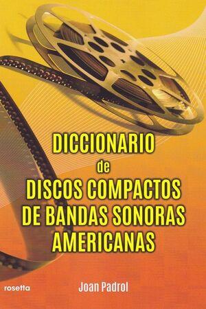 DICCIONARIO DE DISCOS COMPACTOS DE BANDAS SONORAS AMERICANAS