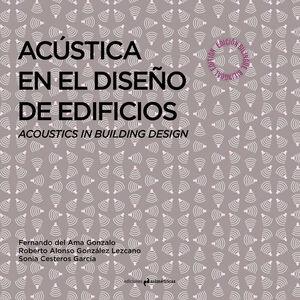 ACÚSTICA EN EL DISEÑO DE EDIFICIOS. ACOUSTICS IN BUILDING DESING