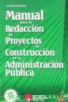 MANUAL PARA LA REDACCIÓN DE PROYECTOS DE CONSTRUCCIÓN EN LA ADMINISTRACIÓN PÚBLI