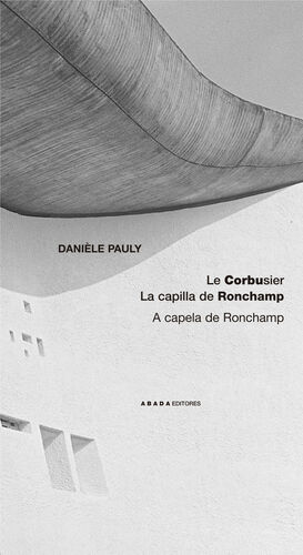 LE CORBUSIER. LA CAPILLA RONCHAMP