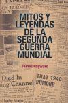 MITOS Y LEYENDAS DE LA SEGUNDA GUERRA MUNDIAL