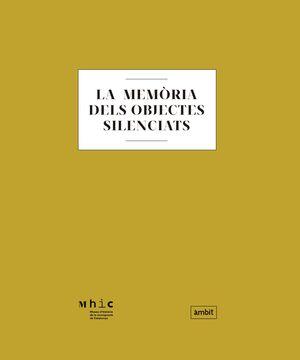 MEMORIA DELS OBJECTES SILENCIATS,LA