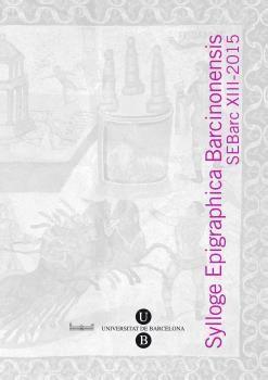 SYLLOGE EPIGRAPHICA BARCINONENSIS, XIII