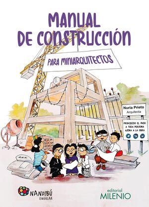 MANUAL DE CONSTRUCCIÓN PARA MINIARQUITECTOS      **MILENIO ED.**
