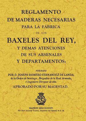 REGLAMENTO DE MADERAS NECESARIAS PARA LA FÁBRICA DE LOS BAXELES DEL REY
