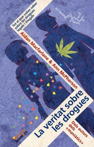 LA VERITAT SOBRE LES DROGUES