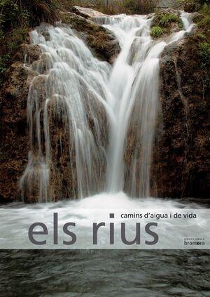 ELS RIUS, CAMINS D'AIGUA I DE VIDA