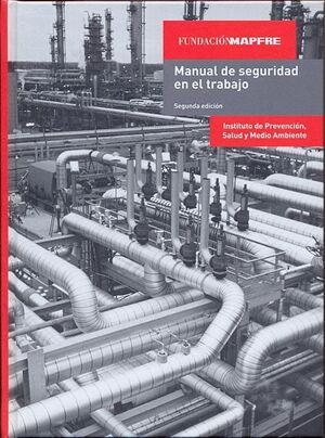 MANUAL DE SEGURIDAD EN EL TRABAJO. 2ª EDICION 2011