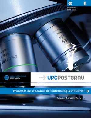 PROCESSOS DE SEPARACIÓ DE BIOTECNOLOGIA INDUSTRIAL