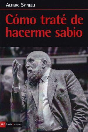 COMO TRATE DE HACERME SABIO