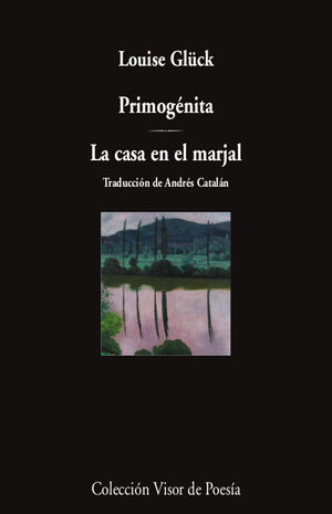 PRIMOGÉNITA / LA CASA EN EL MARJAL